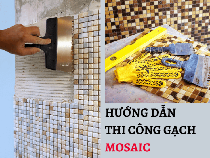 cach thi cong gach mosaic